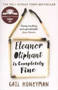 Eleanor Oliphant is Completely Fine: Debut Sunday Times Bestseller £3.99 prime / £6.98 non prime @ Amazon