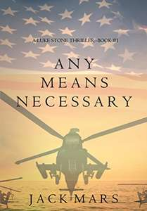 Any Means Necessary (a Luke Stone Thriller—Book #1) Free Kindle Edition
