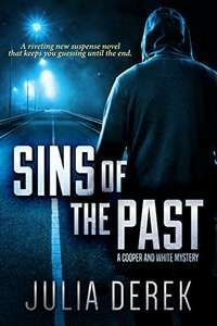 Sins of the Past: A riveting suspense novel that keeps you guessing until the end (A Cooper and White Mystery Book 1) Free Kindle Edition