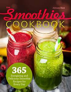 Are You A Smoothie Lover ? -   The Smoothies Cookbook: 365 Energizing and Delicious Smoothie Recipes for Every Day Kindle Edition - Free Download @ Amazon