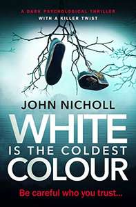 White Is The Coldest Colour: a dark psychological thriller with a killer twist (Dr David Galbraith Book 1) Free Kindle Edition Amazon