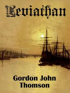 Historical Murder Mystery -  Gordon John Thomson -  LEVIATHAN Kindle Edition - Currently Free Download @ Amazon