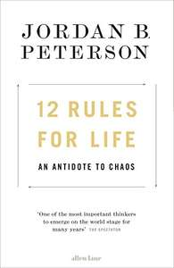12 Rules for Life: An Antidote to Chaos (Hardcover) - Jordan B Peterson - £9.99 (Prime) £12.98 (Non Prime) @ Amazon