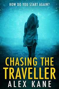 Chasing the Traveller: How do you start again? Free Kindle Edition