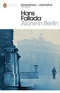 Alone in Berlin - Hans Fallada. Kindle Ed. Now 99p @ Amazon
