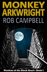 """Kindle Ebook """"Monkey Arkwright"""" by Rob Campbell FREE for a limited time"""