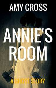 Annie's Room by Amy Cross (plus 10 others) FREE on Kindle @ Amazon