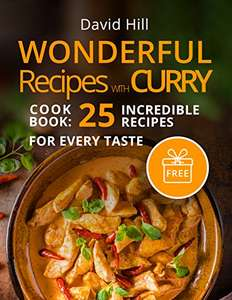 Wonderful recipes with curry. Cookbook: 25 incredible recipes for every taste. Kindle Edition  - Free Download @ Amazon
