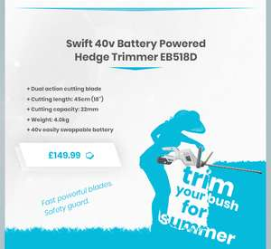 Trim your bush for summer Swift 40v Battery Powered Hedge Trimmer EB518D @ Ebuyer £149.99