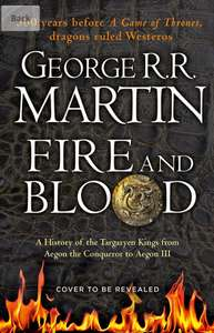 Fire And Blood by George R.R. Martin pre-order Hardcover Book £12.50 Amazon
