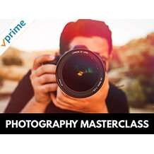 Photography Masterclass: Your Complete Guide to Photography-Free with Amazon Prime