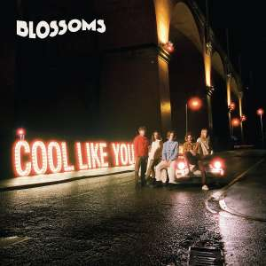 'Blossoms - Cool Like You' and others £5 first week of release @ 7Digital