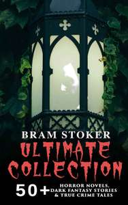 BRAM STOKER Ultimate Collection: 50+ Horror Novels, Dark Fantasy Stories & True Crime Tales: Dracula, The Mystery of the Sea, The Jewel of Seven Stars, ... Lair of the White Worm, Famous Imposters… Kindle Edition  - Free Download @ Amazon