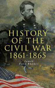 James Ford Rhodes - History of the Civil War: 1861-1865 Kindle Edition - Free Download @ Amazon