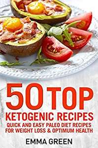 50 Top Ketogenic Recipes: Quick and Easy Keto Diet Recipes for Weight Loss and Optimum Health (Emma Greens weight loss books) Kindle Edition - Free @ Amazon