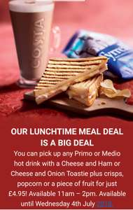 Costa meal deal - £4.95. Drink, toastie and snack from 11am - 2pm