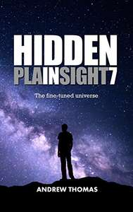 Hidden In Plain Sight 7: The Fine-Tuned Universe Kindle Edition free for kindle unlimited users