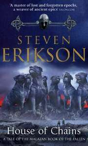 House of Chains: Malazan Book of the Fallen 4 99p on Kindle @ Amazon
