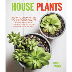 House Plants - How To Look After Your Indoor Plants £1.20 (RRP £14.99) + Free C+C @ The Works