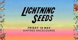 The Lightning Seeds at Aintree Friday 18th May 2018 SFF £2.50 booking fee each only @ SFF