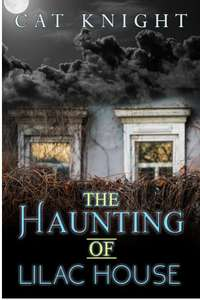 The Haunting of Lilac House by Cat Knight Book (Opens in Browser)