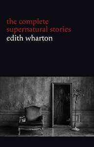 Free kindle book - Edith Wharton Complete Supernatural stories @ Amazon
