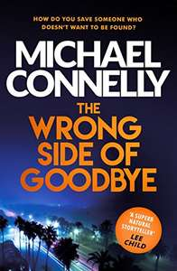 The Wrong Side of Goodbye (Harry Bosch Series) On Kindle 99p @ Amazon