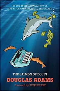 The Salmon of Doubt: Hitchhiking the Galaxy One Last Time - 99p @ Amazon Kindle Edition