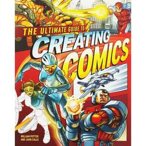 The Ultimate Guide to Creating Comics (Paperback book by William Potter & Juan Calle) £3 with free C&C @ The Works