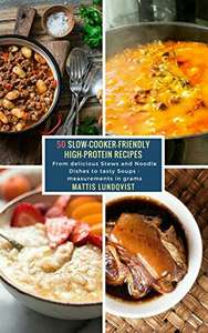 Free Kindle book - 50 Slow-Cooker-Friendly High-Protein Recipes: From delicious Stews and Noodle Dishes to tasty Soups - measurements in grams by Mattis Lundqvist @ Amazon