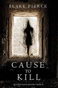 Cause to Kill (An Avery Black Mystery—Book 1) Free Kindle Edition @ Amazon