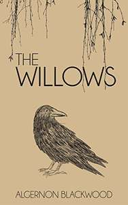 Classic Horror - Algernon Blackwood -  The Willows Kindle Edition - Free Download @ Amazon