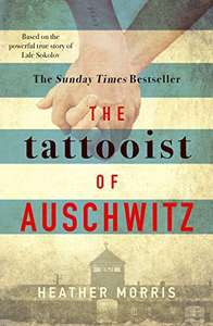 The Tattooist of Auschwitz by Heather Morris Kindle Edition 98p @ Amazon Deal of the Day