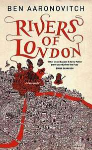 Rivers of London by Ben Aaronovitch Kindle ebook - 99p