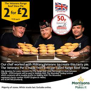 Armed Forces day special Veterans beef stew pie £1.10 each or 2 for £2 with 50p per pie going to Walking with the Wounded charity @ Morrisons