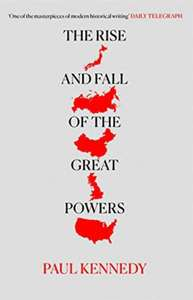 The Rise and Fall of the Great Powers. Kindle version, 99p