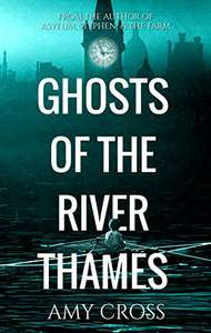 Ghosts of the River Thames by Amy Cross (plus 4 others) FREE on Kindle @ Amazon
