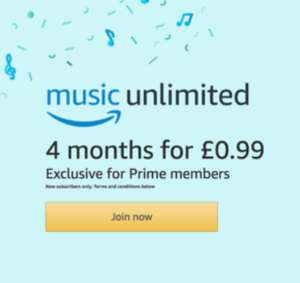 Amazon music, 4 months £0.99 - Prime members (new customers)