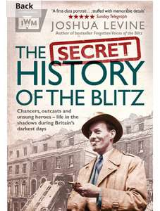 Joshua Levine - Secret History of the Blitz. Kindle Ed. Now @ Amazon