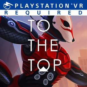 To the Top (PSVR) - £14.99 on PSN store