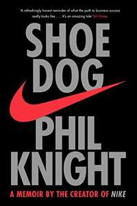 Shoe Dog: A Memoir by the Creator of NIKE - Phil Knight. Kindle Ed. Now 99p @amazon
