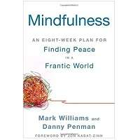 Mindfulness: An Eight-Week Plan for Finding Peace in a Frantic World PDF & ePub Download Free