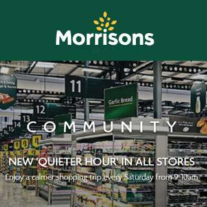 Morrisons Quieter Hours for those with special needs - Now in ALL Stores - 9-10am on Saturdays