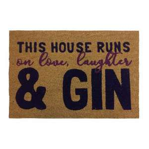 This house runs on Love, Laughter & GIN Coir Doormat (was £5.00) Now £3.50 C&C at Dunelm