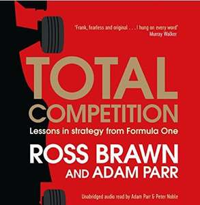 Total Competition Lessons in Strategy from Formula One £1.99 	Audible UK