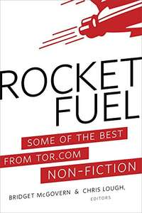 Rocket Fuel: Some of the Best From Tor.com Non-Fiction - Free Kindle Edition