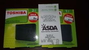 Toshiba 1tb + 2tb £5.40 and £8.40 in Asda instore