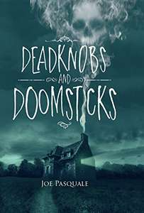 Deadknobs And Doomsticks: Comedian Joe Pasquale's collection of bizarre and surreal horror stories - 99p on Kindle