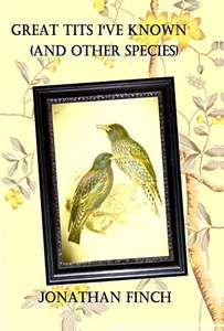Great Tits I've Known (And Other Species) - Kindle 99p @ Amazon