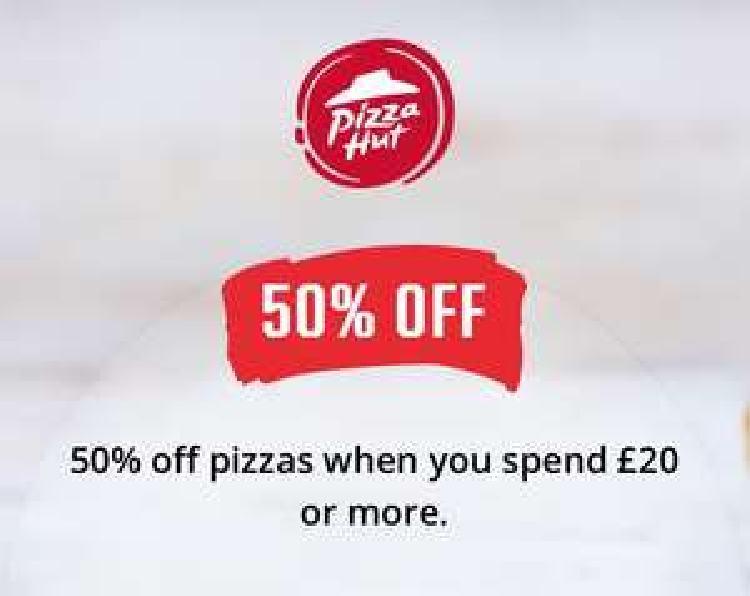 Pizza Hut 50% off £20 spend